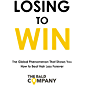 Losing To Win: The global phenomenon that shows you how to beat hair loss forever.