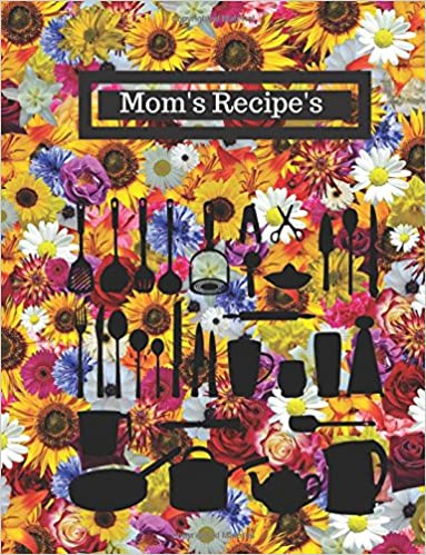 mom s recipes floral cover blank recipe book notebook journal
