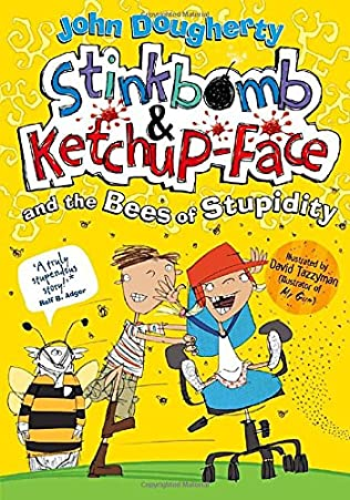 book cover of Stinkbomb and Ketchup-Face and the Bees of Stupidity