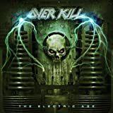 Electric Age (Deluxe Limited Bonus Edition) by Overkill (2013-02-26)