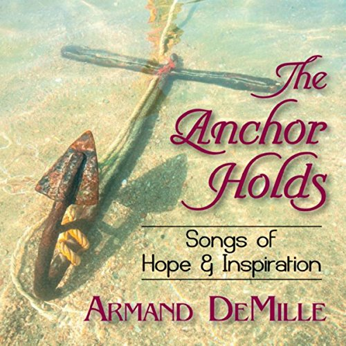 Armand DeMille - The Anchor Holds (2018)