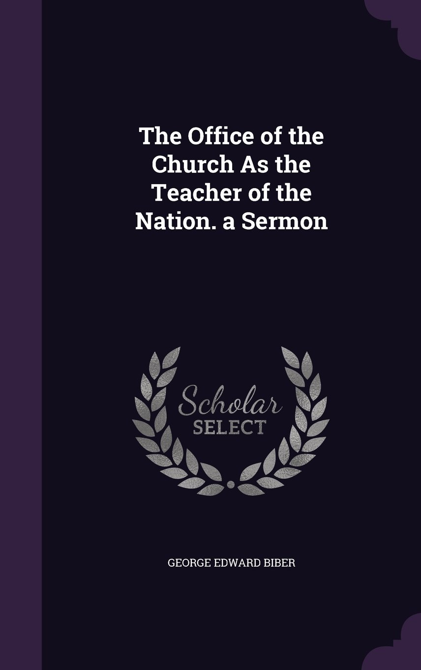 Download The Office of the Church as the Teacher of the Nation. a Sermon pdf epub