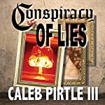 Conspiracy of Lies: The Ambrose Lincoln Series | Caleb Pirtle III