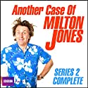 Another Case of Milton Jones: The Complete Series 2 Radio/TV Program by Milton Jones Narrated by Milton Jones