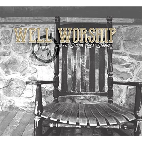 Well Worship - Live at Swann Lake Stables 2017