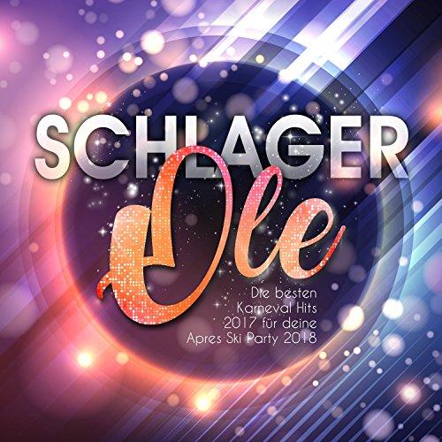 Schlager Ole - Die besten Karneval Hits 2017 für deine Apres Ski Party 2018 [Explicit]