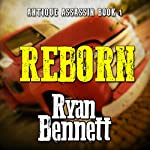 Antique Assassin: Reborn, Book 1 | Ryan Bennett