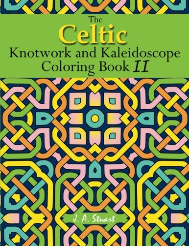 The Celtic Knotwork and Kaleidoscope Coloring Book II