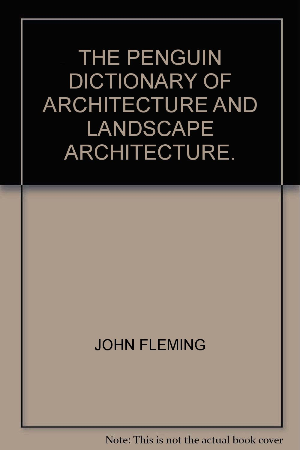 The Penguin Dictionary of Architecture and Landscape Architecture (Penguin  Reference Bks.): Amazon.co.uk: Nikolas; Fleming, John; Honour, Hugh  Pevsner: ...