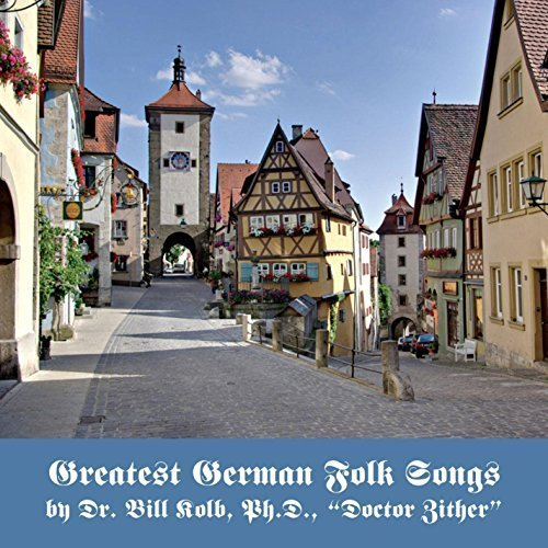 Greatest German Folk Songs by Doctor Zither (2010-05-04)