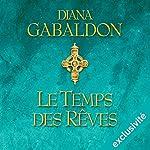 Le temps des rêves (Outlander 6) | Diana Gabaldon