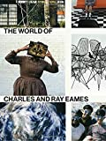 The World of Charles and Ray Eames