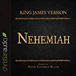 Holy Bible in Audio - King James Version: Nehemiah | King James Version