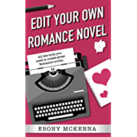 Edit Your Own Romance Novel: The romance-friendly structure authors need to be objective about their own work.