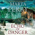 Echo of Danger: Echo Falls, Book 1 Audiobook by Marta Perry Narrated by Kate Zane