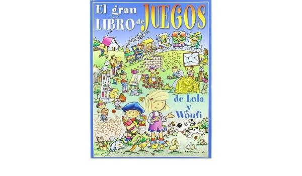 Gran Libro De Juegos De Lola Y Woufi 9788496252127 Amazon Com Books