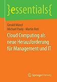Cloud Computing als neue Herausforderung für Management und IT (essentials)