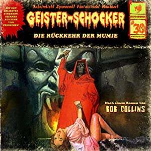 Die Rückkehr der Mumie (Geister-Schocker 30) Hörspiel