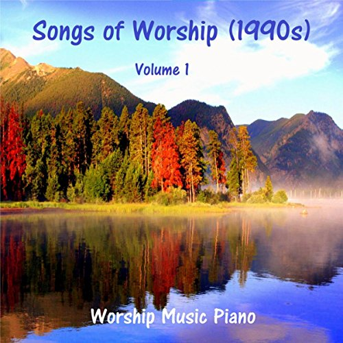 Songs of Worship (1990s) - Volume 1 - Other Piano Music