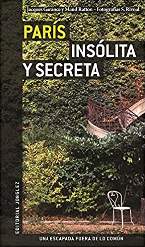 Paris Insolita y Secreta (Spanish Edition): Jacques Garance, Maud Ratton: 9782915807455: Amazon.com: Books