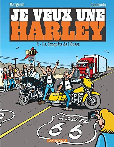 Je Veux Une Harley, Tome 3 : La Conquête De L'Ouest