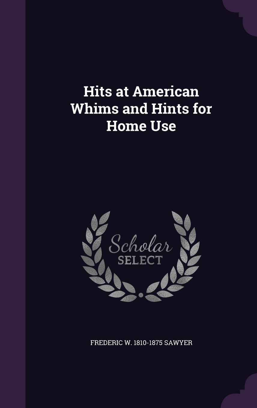 Hits at American Whims and Hints for Home Use ebook