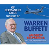 Of Permanent Value: The Story of Warren Buffett/2011 Travel and Adventure Edition