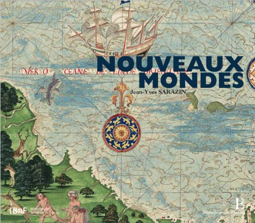 Nouveaux Mondes Broché – 17 octobre 2012 Jean-Yves Sarazin Bibliothèque de l'image 2814400339 Atlas historiques