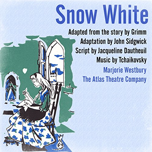 Snow White (Adapted from the Story by Grimm. Adaptation by John Sidgwick) Music by Tchaikovsky