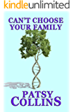Can't Choose Your Family: A collection of 25 short stories