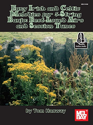 (Easy Irish and Celtic Melodies for 5-String Banjo: Best-Loved Airs and Session Tunes)