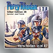 Verschollen in M 87 (Perry Rhodan Silber Edition 38) | H. G. Ewers, William Voltz, Clark Darlton