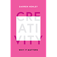 Creativity: Why it Matters (English Edition)