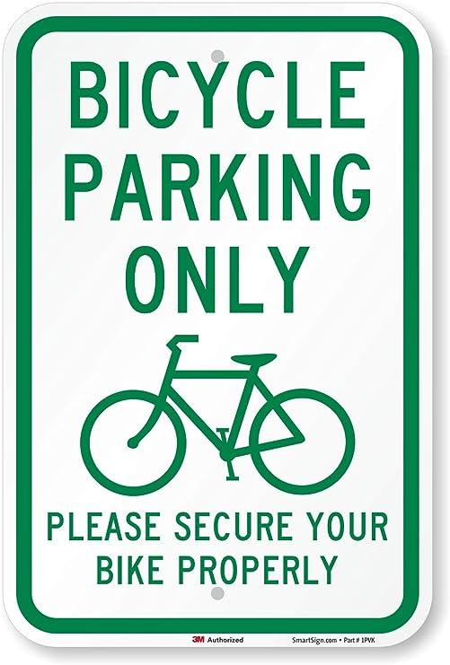 Bicicleta Aparcamiento sólo por favor seguro tu bicicleta correctamente Sign, 18