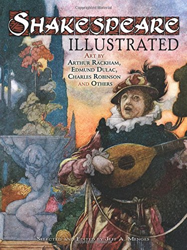 Shakespeare Illustrated: Art by Arthur Rackham, Edmund Dulac, Charles Robinson and Others (Dover Fine Art, History of Art)