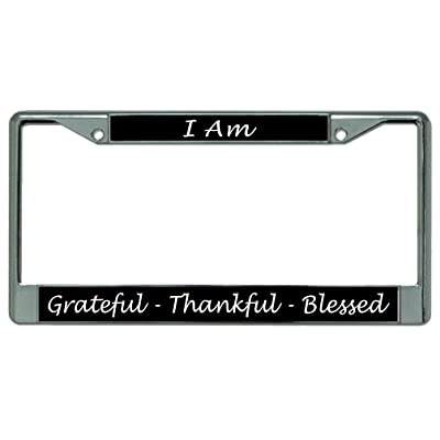 I Am Grateful Thankful Blessed Chrome License Plate Frame: Automotive