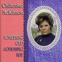 Something Old Something New by CATHERINE McKINNON (2005-07-26)