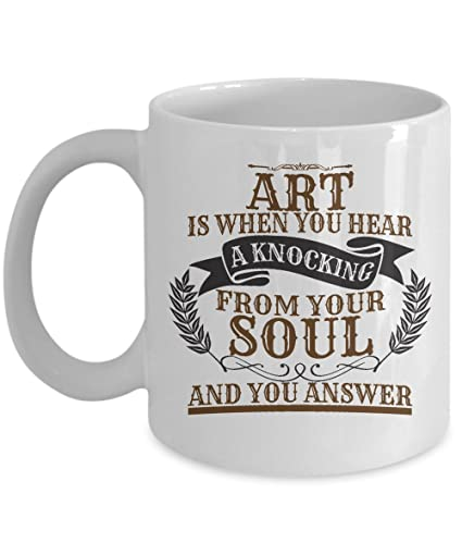 Art Is When You Hear A Knocking Coffee Tea Gift Mug Birthday Party Gifts