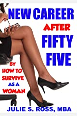 New Career after Fifty-Five Kindle Edition