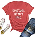 Dear Santa I Really Tried Letters Print Shirt Women Christmas Short Sleeve Holiday Funny Tee Tops