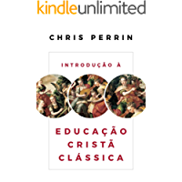 Introdução à Educação Cristã Clássica