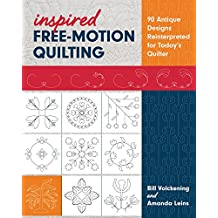 Inspired Free-Motion Quilting: 90 Antique Designs Reinterpreted for Today's Quilter