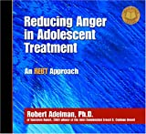 Reducing Anger in Adolescents Curriculum : An REBT Approach, Adelman, Robert, 1592854060