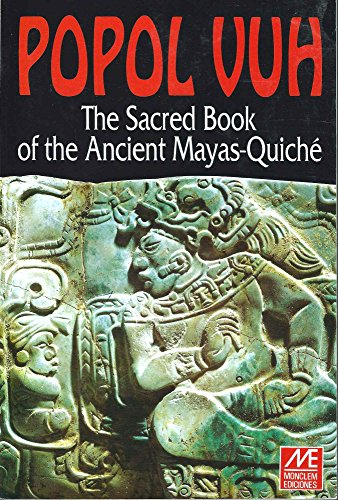 Popol Vuh: The Sacred Book of the Ancient Mayas Quiche David B.Castledine