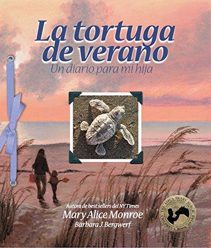 La tortuga de verano: Un diario para mi hija (Spanish Edition) [Mary Alice Monroe] (Tapa Blanda)