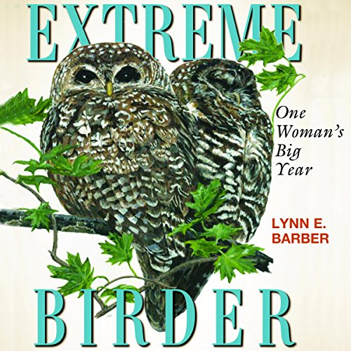 Extreme Birder: One Woman's Big Year