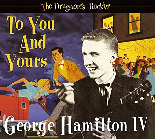 George Hamilton IV - To You And Yours The Drugstore