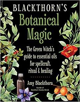 Blackthorn S Botanical Magic The Green Witch S Guide To Essential Oils For Spellcraft Ritual Healing Blackthorn Amy 9781578636303 Amazon Com Books If you created your account with a mobile phone number, you'll need to use your mobile phone number to log into your account. blackthorn s botanical magic the green