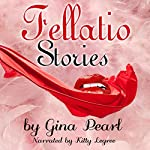 Fellatio Stories | Gina Pearl
