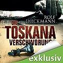 Die Toskana-Verschwörung Hörbuch von Rolf Dieckmann Gesprochen von: Erich Räuker